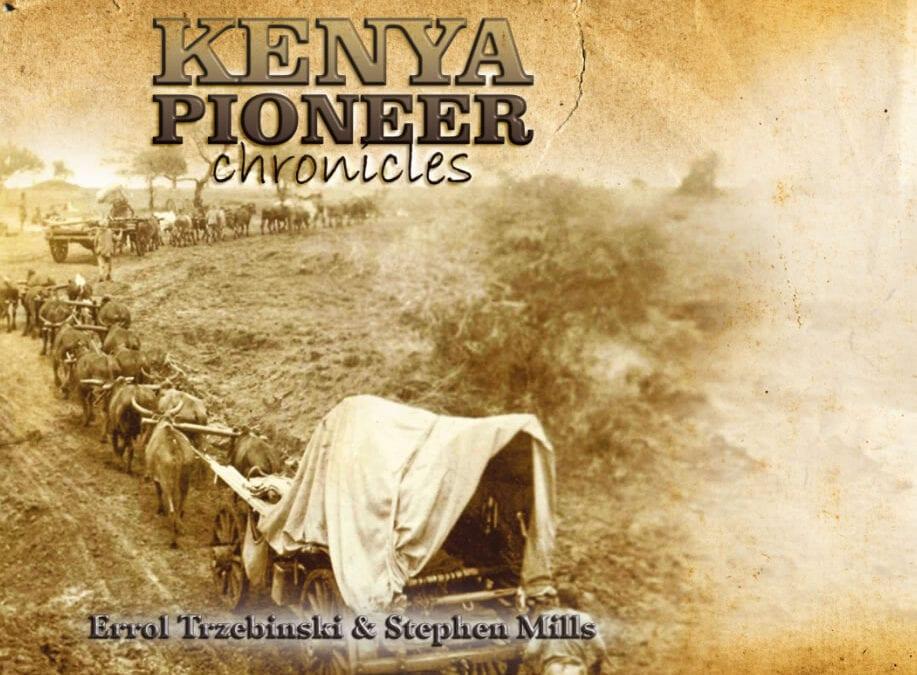 Kenya Pioneer Chronicles
