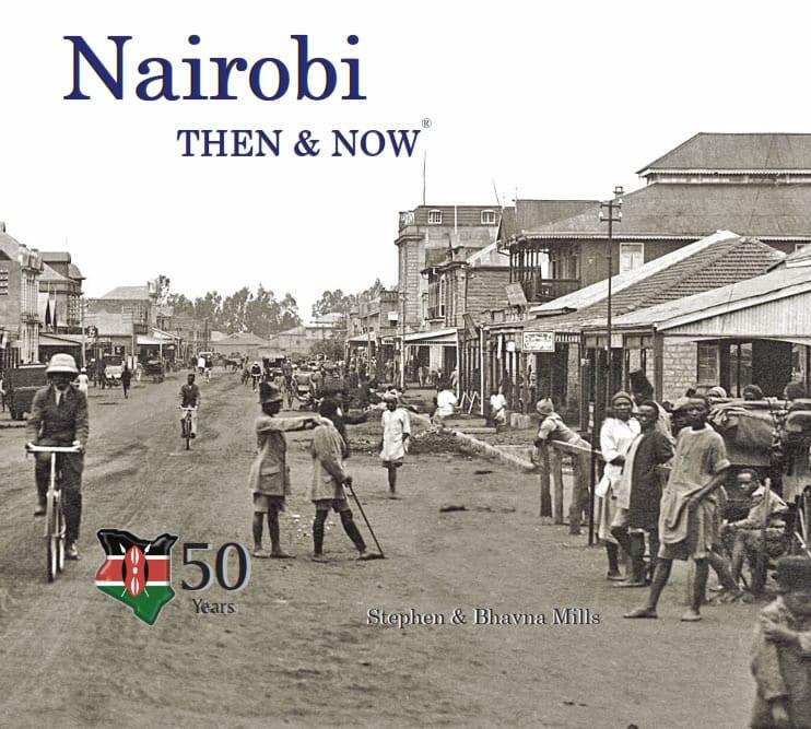 Nairobi – Then & Now