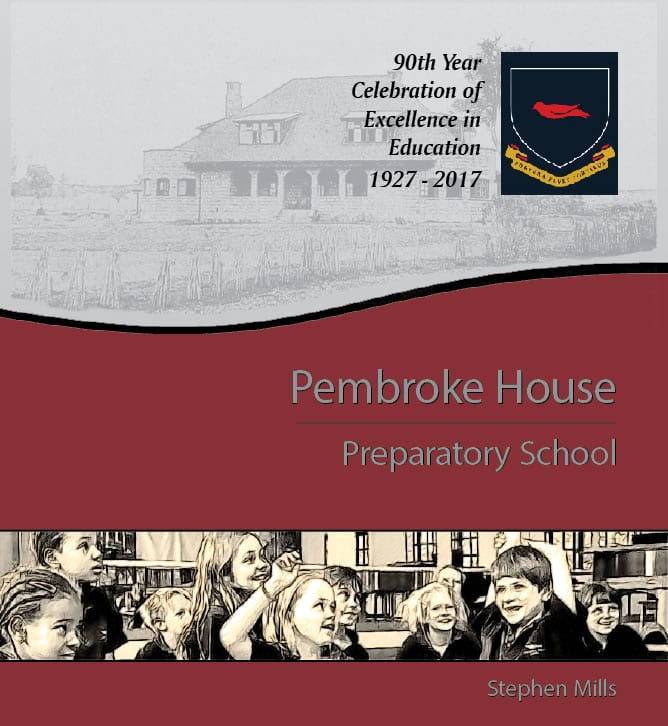 Pembroke Preparatory School – The First 90-Years, 1927-2017
