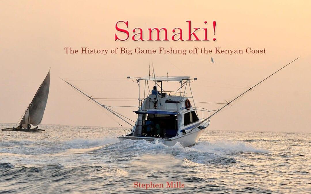 Samaki – History of Big Game Fishing off the Kenya Coast