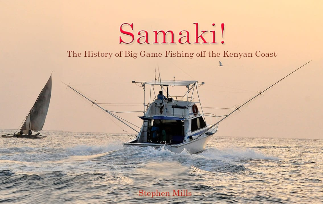 Samaki – History of Big Game Fishing off the Kenya Coast